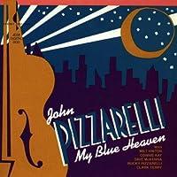 My Blue Heaven by JOHN PIZZARELLI (1990-05-01)