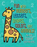 Best For Learning And Coloring - My 1st Toddler Coloring Book: Numbers, Letters, Shapes, Colors & Animals Review