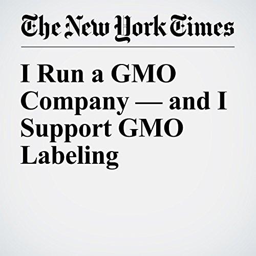 I Run a GMO Company — and I Support GMO Labeling audiobook cover art