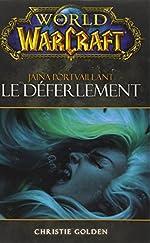 WORLD OF WARCRAFT LE DEFERLEMENT de Christie Golden
