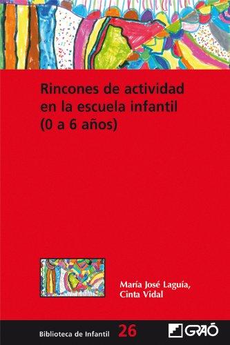Rincones de actividad en la escuela infantil (0-6 años): 026 (Biblioteca De...