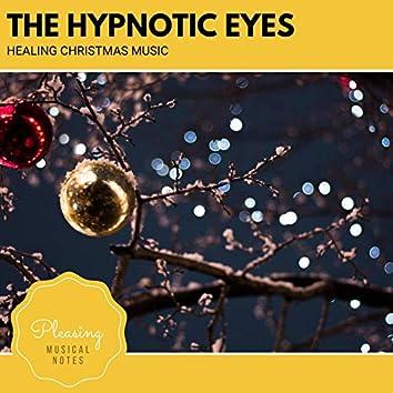 The Hypnotic Eyes - Healing Christmas Music