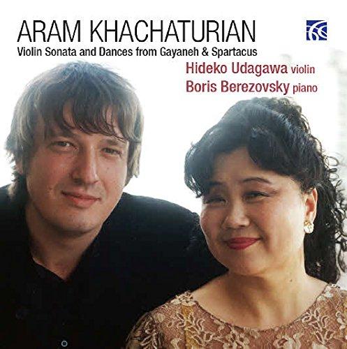 Khachaturian : Sonates pour violon et danses de Gayaneh et Spartacus. Udagawa, Berezovski.