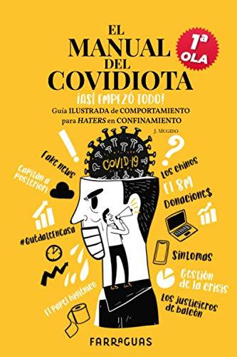 EL MANUAL DEL COVIDIOTA: Guía ilustrada de comportamiento para haters en confinamiento