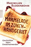 Maximilian Buddenbohm: Marmelade im Zonen-Randgebiet