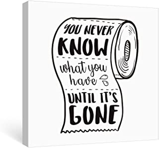 Gronda Funny Bathroom Art Canvas Wall Art Decor Humorous Signs with Inspirational Quote Motivational Sayings Painting for Bathroom 12x12 Inch,You Never Know What You Have Until It is Gone.