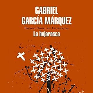 La hojarasca [Litter]                   By:                                                                                                                                 Gabriel García Márquez                               Narrated by:                                                                                                                                 Daniel Vargas,                                                                                        Ines Oviedo,                                                                                        Juan Sebastian Aragon                      Length: 4 hrs and 21 mins     13 ratings     Overall 4.2