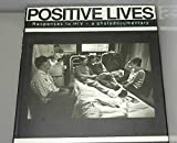 Positive Lives: Responses to HIV : a Photodocumentary (The Cassell AIDS Awareness) - Lyndall Stein