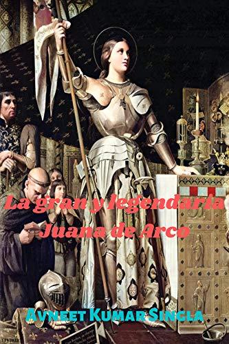 La gran y legendaria Juana de Arco
