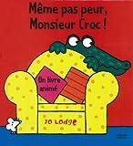 Même pas peur, Monsieur Croc
