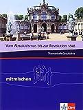 Vom Absolutismus bis zur Revolution 1848. Themenheft Geschichte: Klasse 7/8 (mitmischen) - Eberhard Gloger