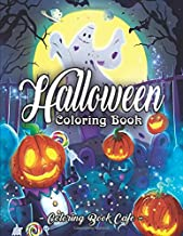Halloween Coloring Book: An Adult Coloring Book Featuring Fun, Creepy and Frightful Halloween Designs for Stress Relief and Relaxation