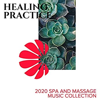 Healing Practice - 2020 Spa and Massage Music Collection