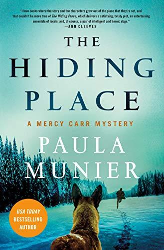 The Hiding Place: A Mercy Carr Mystery by [Paula Munier]