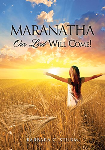 MARANATHA: Our Lord Will Come! (English Edition)