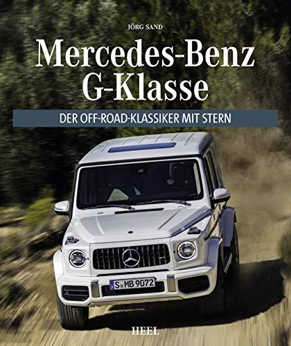 Mercedes-Benz G-Klasse: Der Off-Road Klassiker mit Stern
