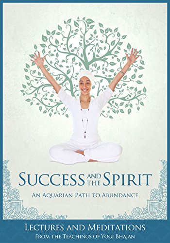 Success and the Spirit: An Aquarian Path to Abundance (English Edition)