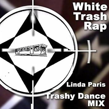 White Trash Rap(Trashy Dance Mix)