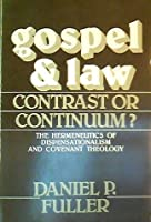 Gospel and law: Contrast or continuum? : The hermeneutics of dispensationalism and covenant theology 0802818080 Book Cover