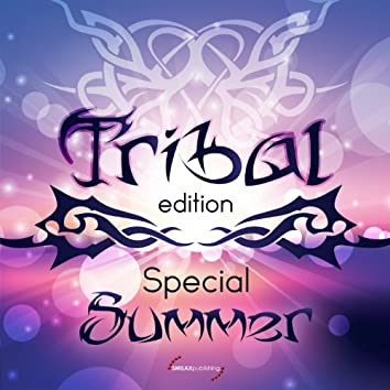 Tribal Edition Special Summer