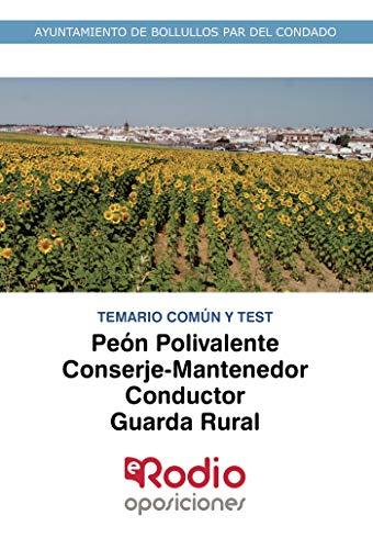 Peón Polivalente, Conserje-Mantenedor, Conductor, Guarda Rural. Temario Común y Test: Ayuntamiento de Bollullos Par del Condado
