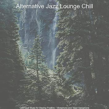 Laid-back Music for Staying Positive - Vibraphone and Tenor Saxophone