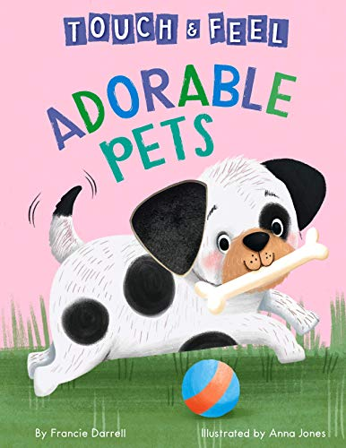 Adorable Pets: A Touch and Feel Book - Children's Board Book - Educational