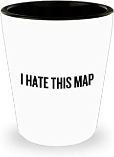 Funny Gaming Shot Glass - Gamer Gift Idea - Video Game Nerd Present - I Hate This Map