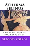 Atherma Selinus: Ancient Greek Board Games (Greek Edition)