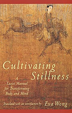 Cultivating Stillness: A Taoist Manual for Transforming Body and Mind