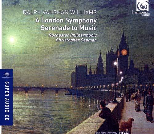 ヴォーン・ウィリアムズ:ロンドン交響曲/音楽へのセレナード (Ralph Vaughan Williams : London Symphony Serenade to Music / Rochester Philharmonic Orchestra, Christopher Seaman) [SACD Hybrid] [輸入盤]