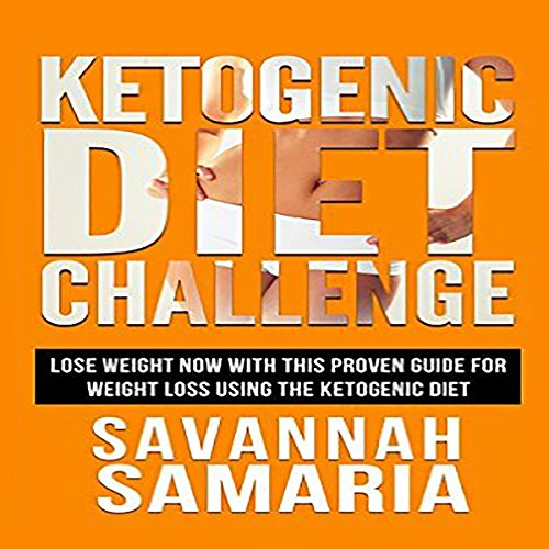 Ketogenic Diet Challenge - The Ketogenic Diet for Beginners Cookbook for Maximum Weight Loss audiobook cover art