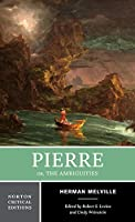 Pierre: Or, the Ambiguities (Norton Critical Editions)