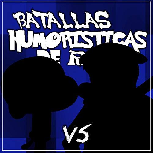 Batallas Humoristicas De Rap [Explicit]