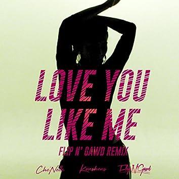 Love You Like Me (FlipN'Gawd Remix) [feat. Konshens]
