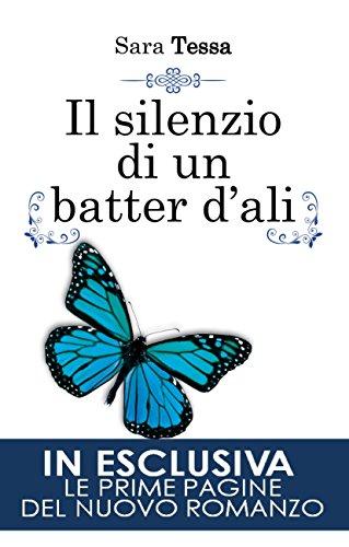 Il Silenzio Di Un Batter D Ali L Uragano Di Un Batter D Ali Vol 3 Italian Edition Kindle Edition By Tessa Sara Literature Fiction Kindle Ebooks Amazon Com