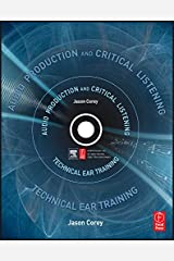 Audio Production and Critical Listening: Technical Ear Training (Audio Engineering Society Presents) Hardcover