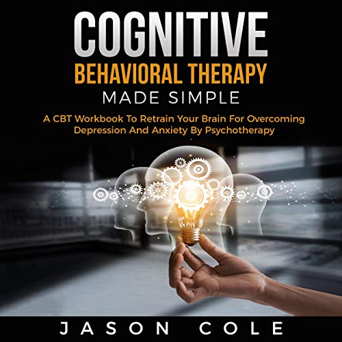 Cognitive Behavioral Therapy Made Simple audiobook cover art
