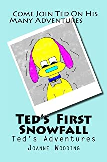 Ted's Adventures: Ted's First Snowfall: Volume 2
