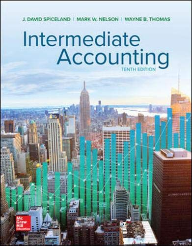 Compare Textbook Prices for Intermediate Accounting 10 Edition ISBN 9781260310177 by Spiceland, David,Nelson, Mark,Thomas, Wayne