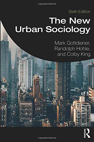 Compare Textbook Prices for The New Urban Sociology 6 Edition ISBN 9780367199722 by Gottdiener, Mark