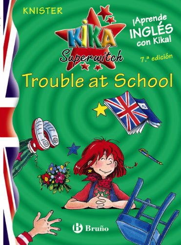 Kika Superwitch Trouble at School (Castellano - A Partir De 10 Años - Libros En Inglés - Kika Superwitch)