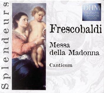 Frescobaldi: Messe De La Madone