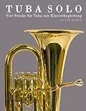 Tuba Solo: Vier Stücke für Tuba mit Klavierbegleitung (German Edition)