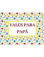 Vales para Papá: Cupones de regalo ideal para el Día del Padre, Cumpleaños, Navidad, Talonario para papa
