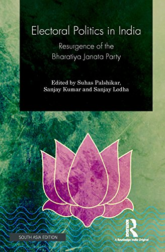 Electoral Politics in India: The Resurgence of the Bharatiya Janata Party