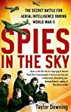 Spies In The Sky: The Secret Battle for Aerial Intelligence during World War II (English Edition)