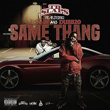 Same Thang (feat. J. Stalin & Dubb 20)