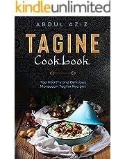 Tagine Cookbook: Top Healthy And Delicious Moroccan Tagine Recipes
