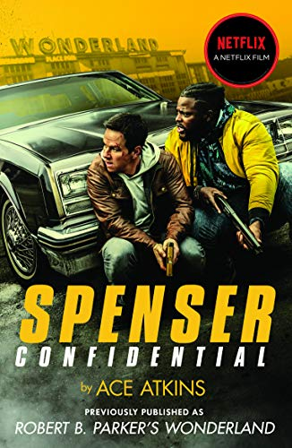 Spenser Confidential: Now a NETFLIX film starring Mark Wahlberg (The Spenser Series Book 41) (English Edition)
